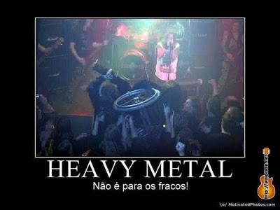 Heavy metal não é para os fracos